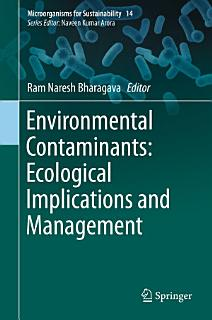 Environmental Contaminants  Ecological Implications and Management Book