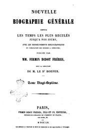 Nouvelle biographie générale depuis les temps les plus reculés jusqu'à nos jours avec les renseignements bibliographiques et l'indication des sources à consulter: Josèpin - Koegler, Volume27