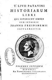 T. Livii Patavini Historiarum libri qui supersunt omnes: cum integris Jo. Freinshemii supplementis, Volume 7