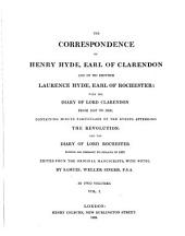 The Correspondence of Henry Hyde, Earl of Clarendon and of His Brother Laurence Hyde Earl of Rochester: With Their Diarys from 1687 to 1690, Volume 1