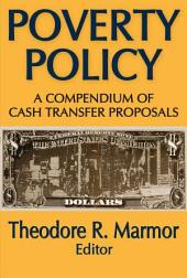 Poverty Policy: A Compendium of Cash Transfer Proposals