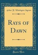 Rays of Dawn  Classic Reprint  PDF