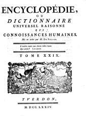 Encyclopédie ou dictionnaire universel raisonné des connoissances humaines. 29. Mis - Myx