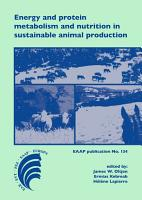 Energy and protein metabolism and nutrition in sustainable animal production PDF