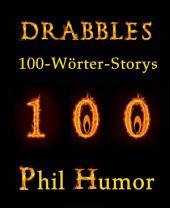 Drabbles: 100-Wörter-Storys