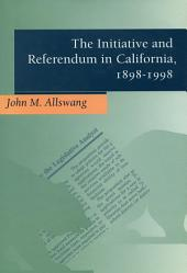 The Initiative and Referendum in California, 1898-1998