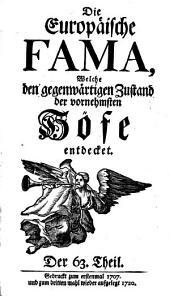 Die europäische Fama, welche den gegenwärtigen Zustand der vornehmsten Höfe entdecket: Band 63