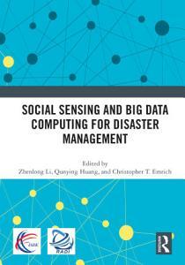 Social Sensing and Big Data Computing for Disaster Management