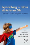 Exposure Therapy for Anxious and OCD Children