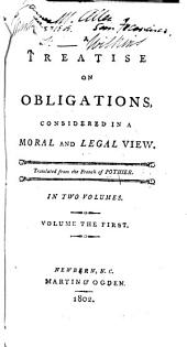A Treatise on Obligations: Considered in a Moral and Legal View, Volume 1