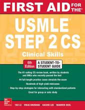 First Aid for the USMLE Step 2 CS, Sixth Edition: Edition 6