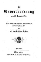 """""""Die"""" Gewerbeordnung vom 20. December 1859: mit allen nachträglichen Verordnungen bis Ende September 1875 und mit alphabetischem Register"""