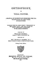 Orthophony, Or Vocal Culture: A Manual of Elementary Exercises for the Cultivation of the Voice in Elocution