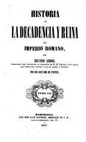 Historia de la Decadencia y Ruina del Imperio Romano: Volumen 7