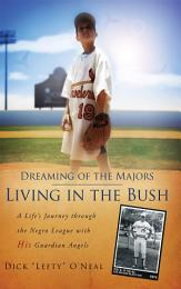 Dreaming of the Majors - Living in the Bush
