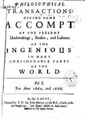 Philosophical Transactions, Giving Some Accompt of the Present Undertakings, Studies and Labors of the Ingenious in Many Considerable Parts of the World: Issues 1-22