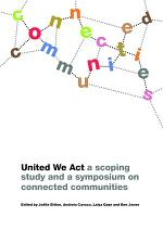 United We Act. A scoping study and a symposium on connected communities