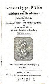 Gemeinnützige Blätter zur Belehrung und Unterhaltung; als gleichzeitige Begleiter der vereinigten Ofner und Pester Zeitung von Christoph Rösler: Band 16