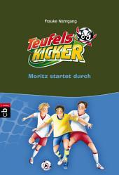 Die Teufelskicker - Moritz startet durch