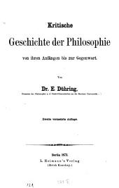 Kritische geschichte der philosophie von ihren anfängen bis zur gegenwart