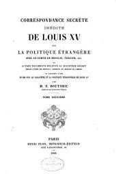 Correspondance secrète inédite de Louis XV sur la politique étrangère avec le comte de Broglie, Tercier, etc: et autres documents ...