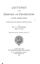 Lectures on the History of Protection in the United States