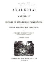Analecta: Or Materials for a History of Remarkable Providences Mostly Relating to Scotch Ministers and Christians, Issue 60, Volume 3