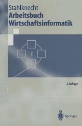 Arbeitsbuch Wirtschaftsinformatik: Ausgabe 2