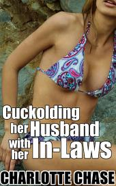 Cuckolding Her Husband With Her In-Laws