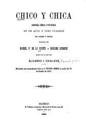 Chico y chica: zarzuela cómica inverosímil en un acto y tres cuadros, en verso y prosa, Volumen 35