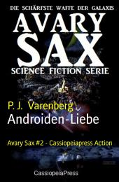 Androiden-Liebe: Avary Sax #2 - Cassiopeiapress Action