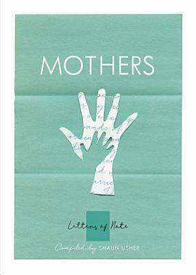 Letters of Note  Mothers