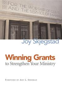 Winning Grants to Strengthen Your Ministry PDF