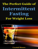 The Perfect Guide of Intermittent Fasting for Weight Loss