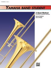 Yamaha Band Student, Book 1 for Trombone: A Band Method for Group or Individual Instruction