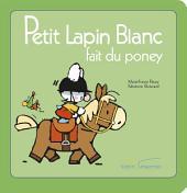 Petit Lapin Blanc fait du poney