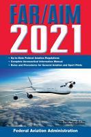 FAR AIM 2021  Up to Date FAA Regulations   Aeronautical Information Manual PDF