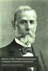 History of the Prudential Insurance Company of America: (industrial Insurance) 1875-1900