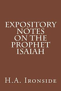 Expository Notes on The Prophet Isaiah Book