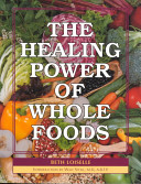 The Healing Power Of Whole Foods Book PDF