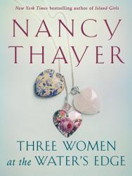 Three Women At The Water S Edge Book PDF