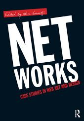 Net Works: Case Studies in Web Art and Design