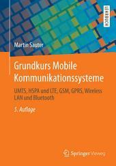 Grundkurs Mobile Kommunikationssysteme: UMTS, HSPA und LTE, GSM, GPRS, Wireless LAN und Bluetooth, Ausgabe 5