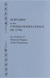 Surnames in the United States Census of 1790: An Analysis of National Origins of the Population