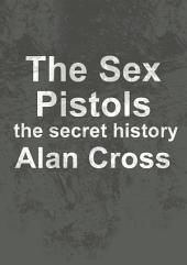 The Sex Pistols: the secret history