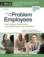 Dealing With Problem Employees: How to Manage Performance & Personal Issues in the Workplace, Edition 8