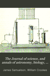 The Journal of Science, and Annals of Astronomy, Biology, Geology, Industrial Arts, Manufactures, and Technology: Volume 6