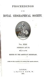 Proceedings of the Royal Geographical Society of London: Volume 22