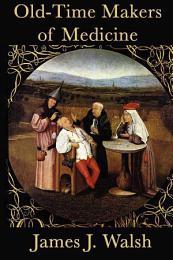 Old Time Makers of Medicine