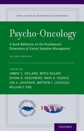Psycho-Oncology: A Quick Reference on the Psychosocial Dimensions of Cancer Symptom Management, Edition 2